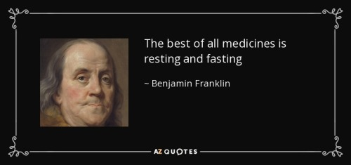 quote-the-best-of-all-medicines-is-resting-and-fasting-benjamin-franklin-52-29-44